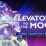 Elevator...to the Moon! Turbo Champion's Edition