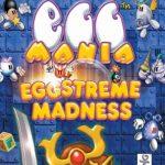 Egg Mania: Eggstreme Madness / Eggo Mania