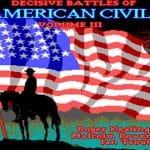 Decisive Battles of the American Civil War Volume 1: Bull Run to Chancellorsville