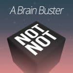 Not Not: A Brain Buster